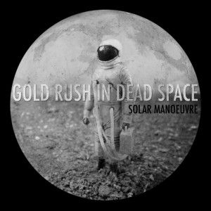 Solar Manoeuvre - Gold Rush in Dead Space Cover