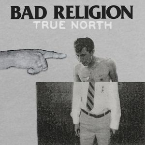 "Bad Religion - sechzehntes Studioalbum ""True North"""