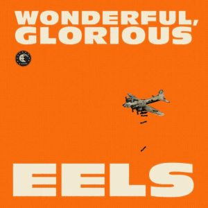 "Neues Eels Album 2013 ""Wonderful, Glorious"""