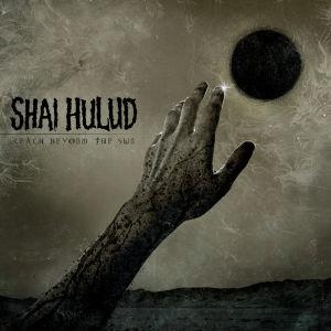 Shai Hulud - Reach Beyond The Sun CD Cover