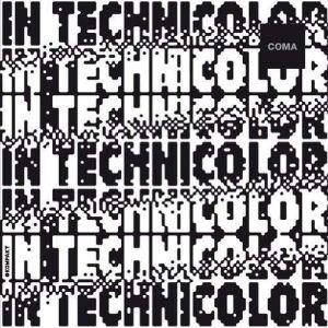 """Cover """"Technicolor"""" von Coma"""