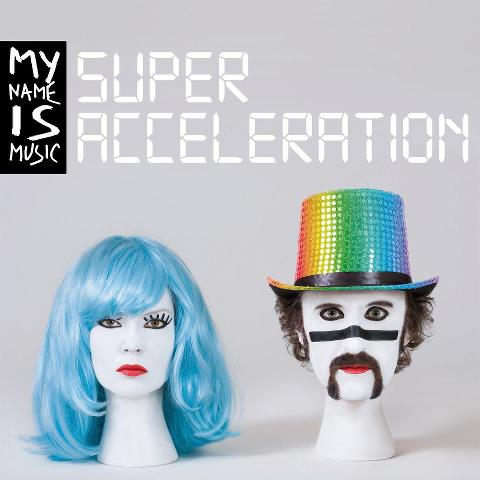 "CD Cover ""Super Accelerartion"" von My Name Is Music"