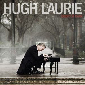 CD Cover Didn't It Rain von Hugh Laurie