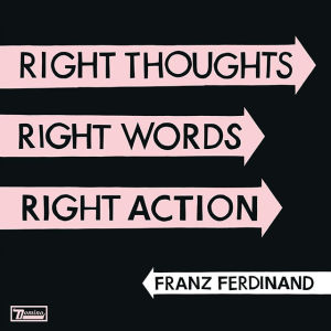 Franz Ferdinand - Right Thoughts, Right Words, Right Action - Cover