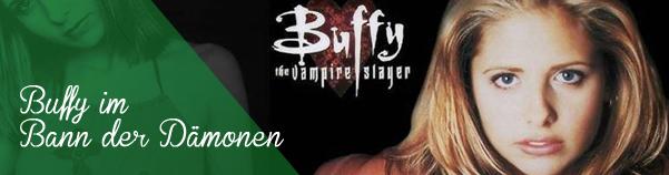 Der Klassiker unter den Fantasy-Serien: Buffy - Im Bann der Dämonen