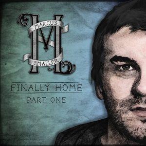 Marcus Smaller Finally Home Part 1