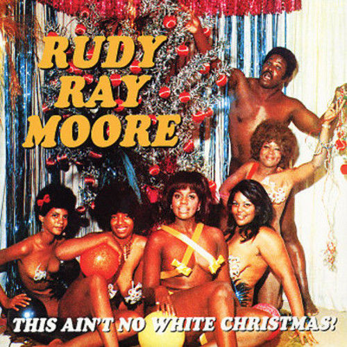 rudy ray more - this ain't no white christmas!