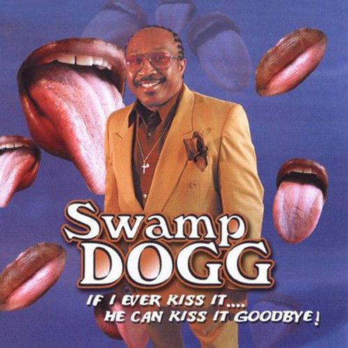 swamp dogg - kiss it good bye
