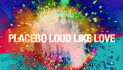 "CD Cover zu ""Loud Like Love"" von Placebo"