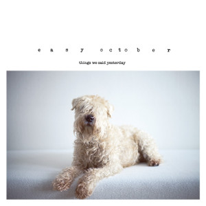 easy-october-things-we-said-yesterday-cover