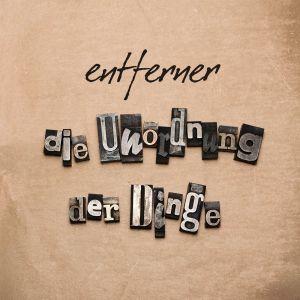 CD Cover vom Album Die Unordnung der Dinge von Entferner