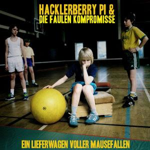Cover vom Album Ein Lieferewagen voller Mausefallen von Hacklerberry PI & Die Faulen Kompromisse