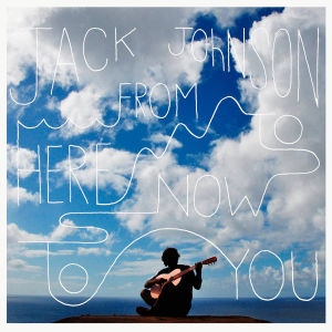 jackjohnson-fromheretonowtoyou-cover