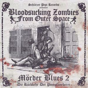 Bloodsucking Zombies from outer Space - Mörder Blues 2