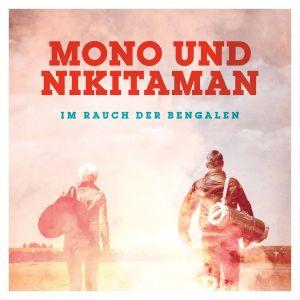 Mono und Nikitaman - Im Rauch der Bengalen - Cover