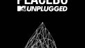 Placebo Civer zum MTV Unplugged