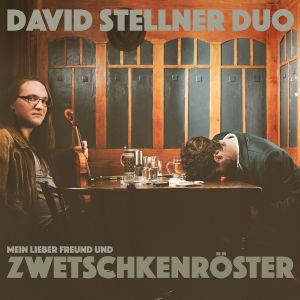 David Stellner Duo - Mein lieber Freund und Zwetschkenröster