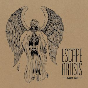 "Escape Artists CD Cover ""... never die"""