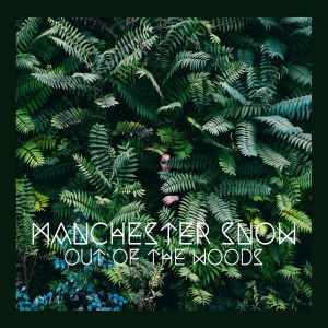 "Manchester Snow ""Out Of The Woods"" Cover"